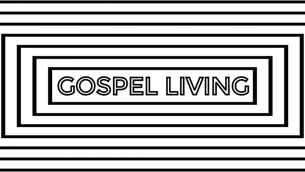 Gospel Living - Ephesians Pt. 2